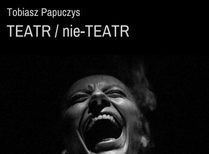 """Wernisaż wystawy Tobiasza Papuczysa pn. """"Teatr/ nie-Teatr"""""""