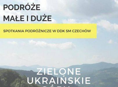 Spotkanie podróznicze: Zielone Ukraińskie Góry – Bieszczady iCzarnohora