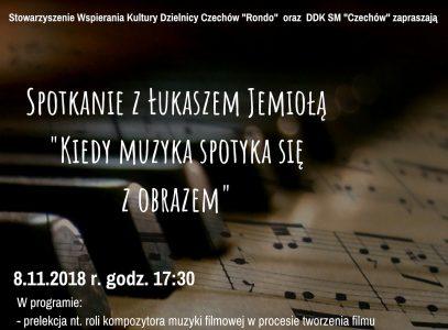 """Spotkanie z Łukaszem Jemiołą """"Kiedy muzyka spotyka się  z obrazem"""""""