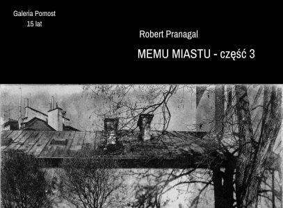 """Wernisaż wystawy Roberta Pranagala pn.""""Memu miastu"""""""