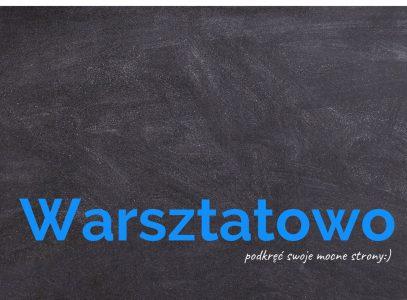 """""""Warsztatowo"""" naodległość"""