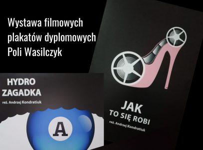 Wystawa filmowych plakatów dyplomowych Poli Wasilczyk