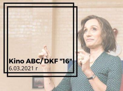 """Kino ABC iDKF """"16"""" – repertuar 6.03.2021 r."""