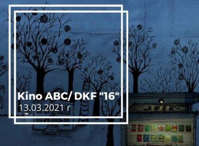 """Kino ABC iDKF """"16"""" – repertuar 13.03.2021 r."""