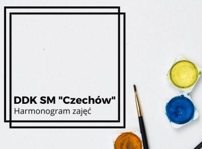 """Aktualny harmonogram zajęć DDK SM """"Czechów"""""""